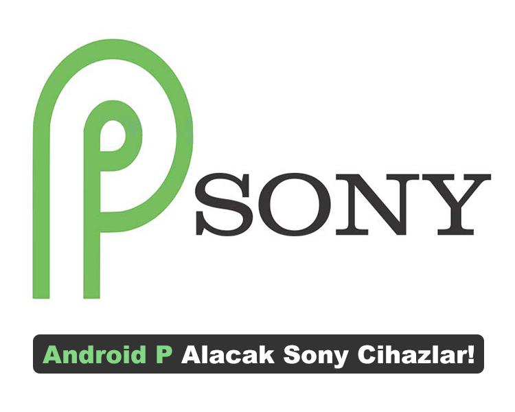 Android 9 Pie Alacak Sony Telefonlar