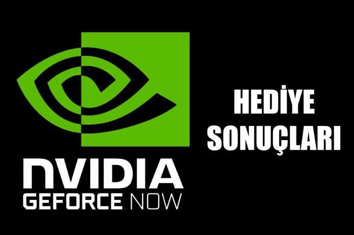 Nvidia GeForce Now hediye sonuçları